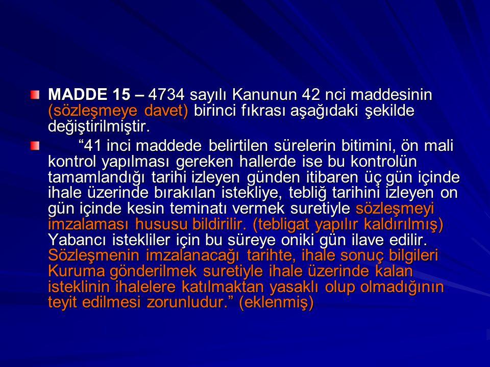 MADDE 15 – 4734 sayılı Kanunun 42 nci maddesinin (sözleşmeye davet) birinci fıkrası aşağıdaki şekilde değiştirilmiştir.