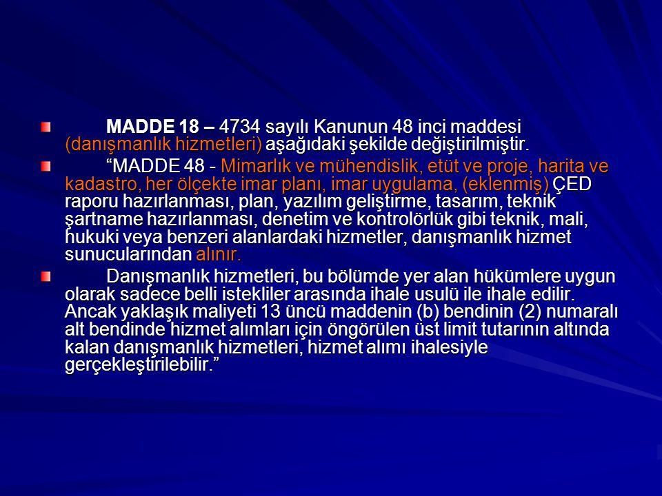MADDE 18 – 4734 sayılı Kanunun 48 inci maddesi (danışmanlık hizmetleri) aşağıdaki şekilde değiştirilmiştir.