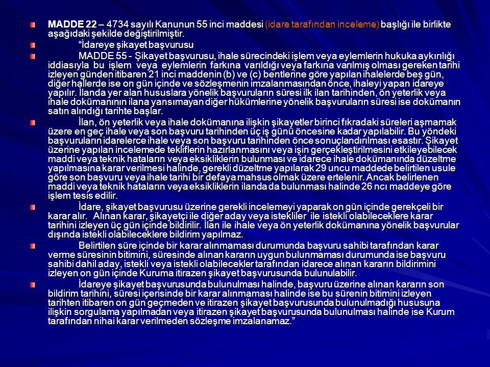 MADDE 22 – 4734 sayılı Kanunun 55 inci maddesi (idare tarafından inceleme) başlığı ile birlikte aşağıdaki şekilde değiştirilmiştir.