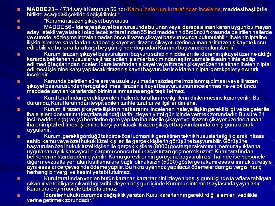 MADDE 23 – 4734 sayılı Kanunun 56 ncı (Kamu İhale Kurulu tarafından inceleme) maddesi başlığı ile birlikte aşağıdaki şekilde değiştirilmiştir.