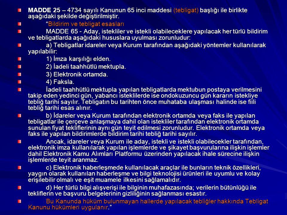 MADDE 25 – 4734 sayılı Kanunun 65 inci maddesi (tebligat) başlığı ile birlikte aşağıdaki şekilde değiştirilmiştir.