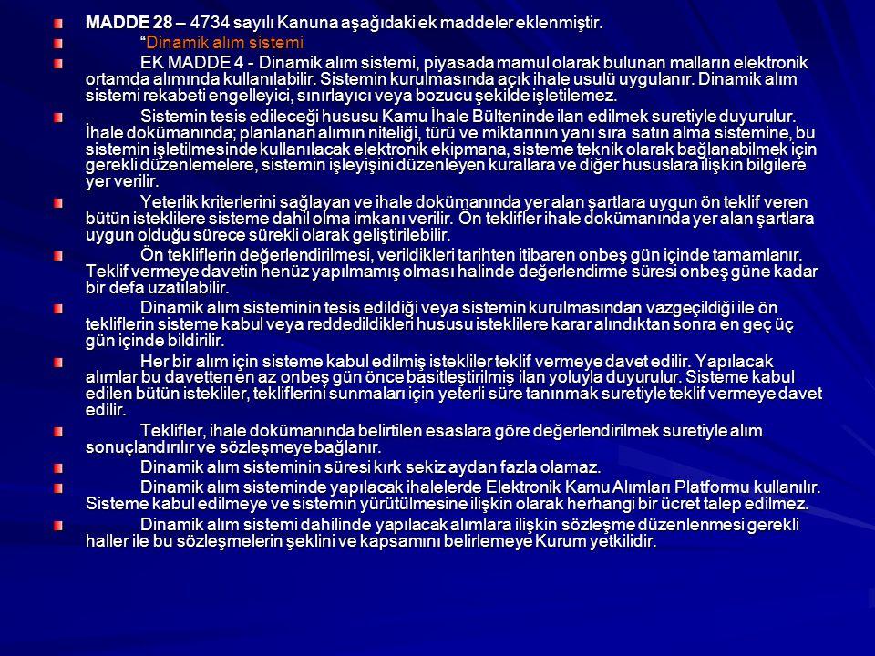 MADDE 28 – 4734 sayılı Kanuna aşağıdaki ek maddeler eklenmiştir.