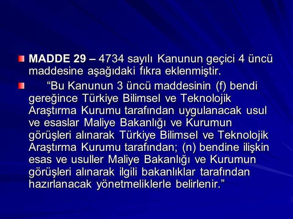 MADDE 29 – 4734 sayılı Kanunun geçici 4 üncü maddesine aşağıdaki fıkra eklenmiştir.