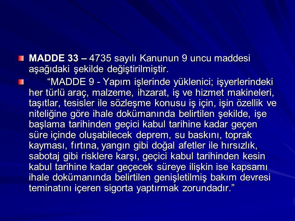 MADDE 33 – 4735 sayılı Kanunun 9 uncu maddesi aşağıdaki şekilde değiştirilmiştir.