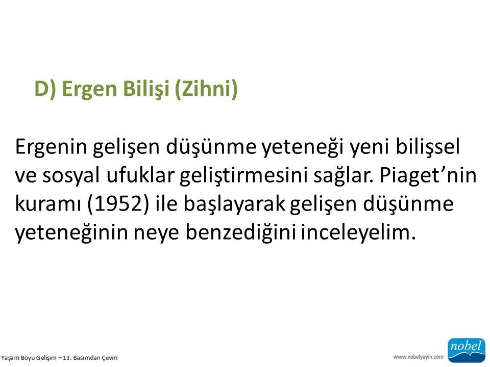 D) Ergen Bilişi (Zihni)