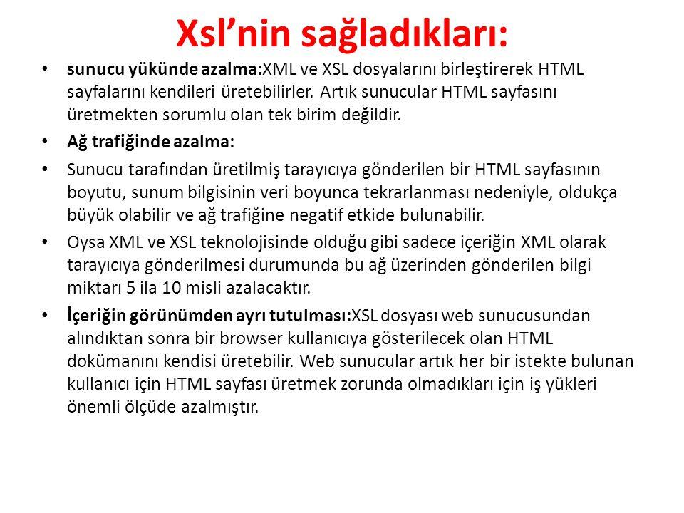 Xsl'nin sağladıkları: