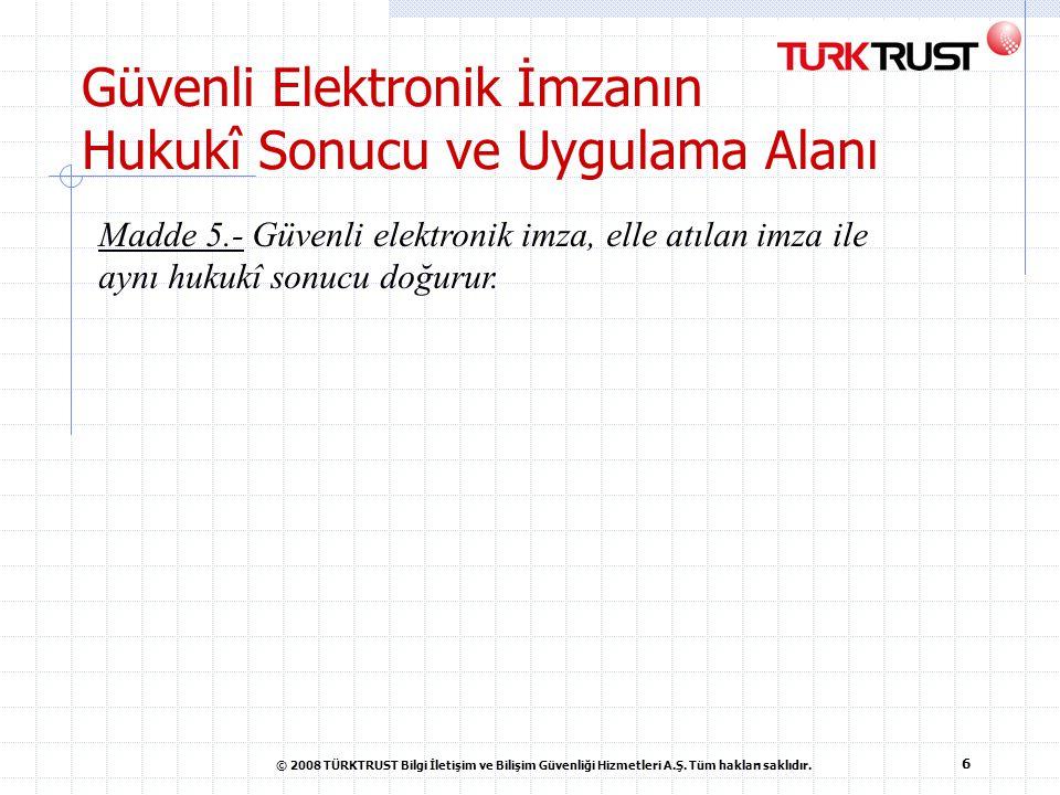 Güvenli Elektronik İmzanın Hukukî Sonucu ve Uygulama Alanı