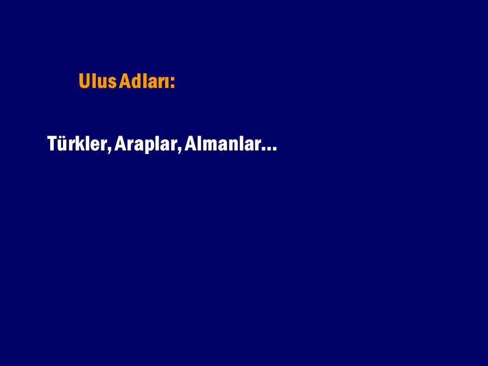 Ulus Adları: Türkler, Araplar, Almanlar...