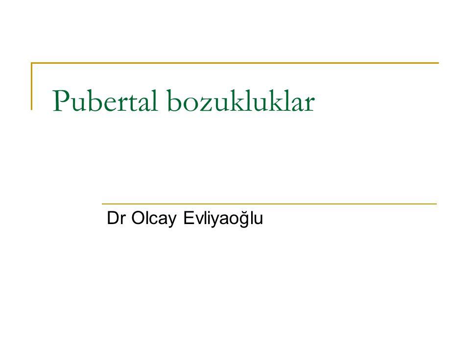 Pubertal bozukluklar Dr Olcay Evliyaoğlu