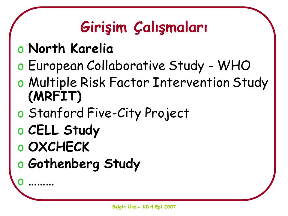 Girişim Çalışmaları North Karelia European Collaborative Study - WHO