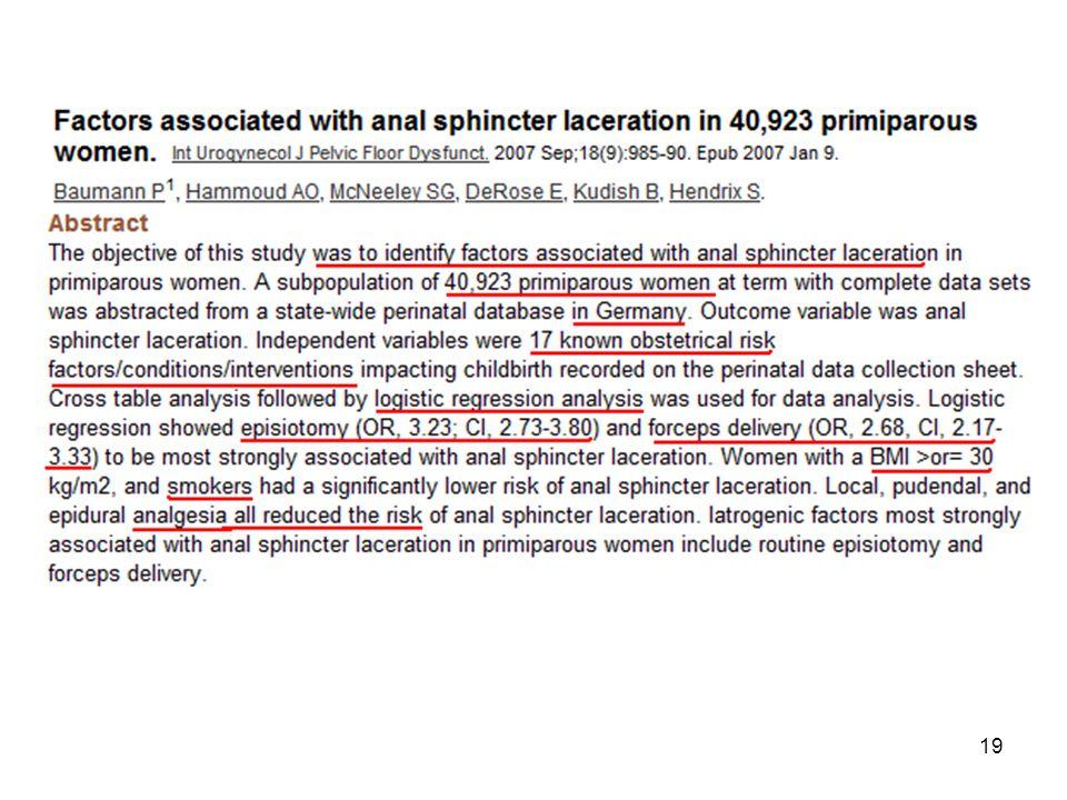 Mediolateral epizyotomiye yönelik günümüzde daha çok 2 büyük retrospektif çalışma dikkat çekmektedir.