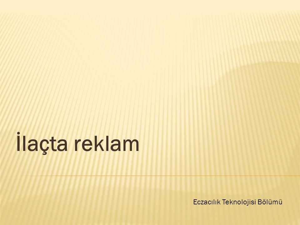 İlaçta reklam Eczacılık Teknolojisi Bölümü
