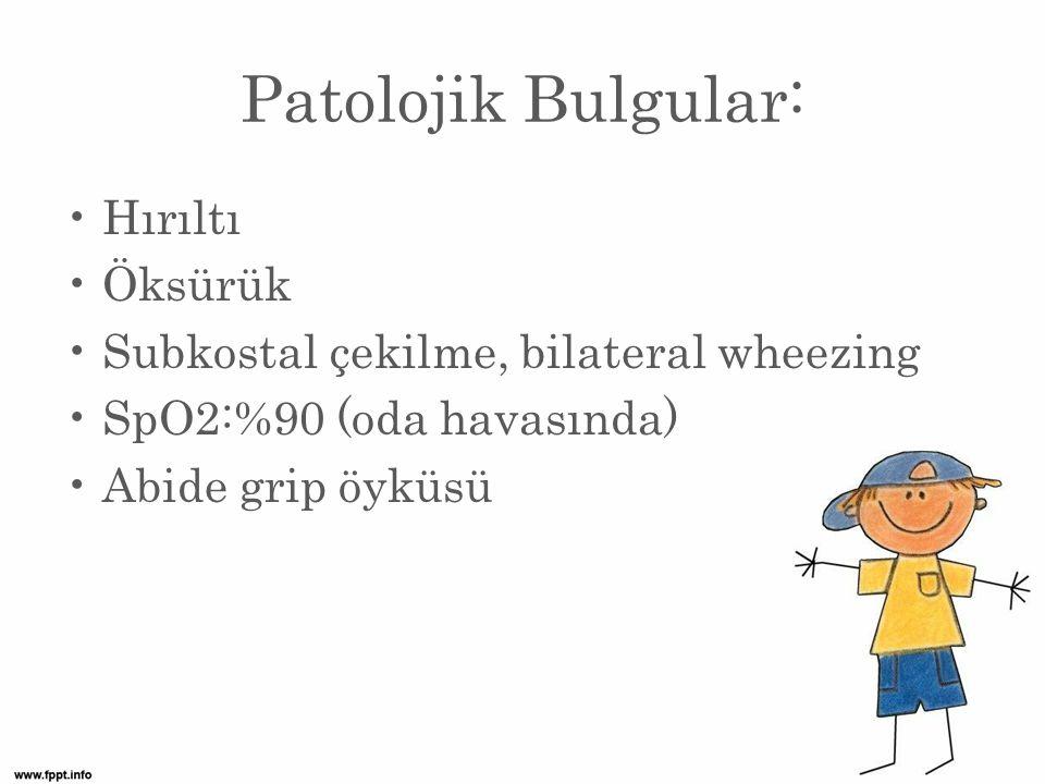 Patolojik Bulgular: Hırıltı Öksürük