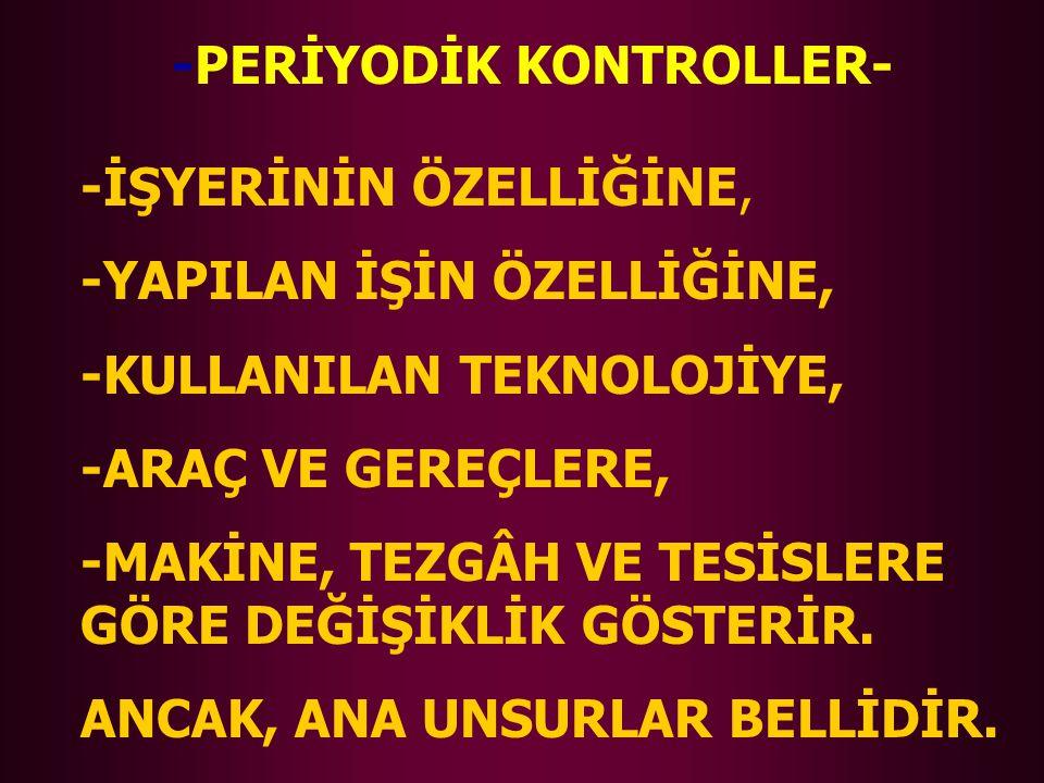 -PERİYODİK KONTROLLER-