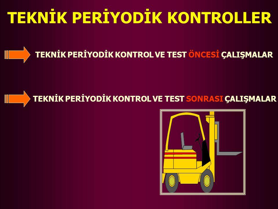 TEKNİK PERİYODİK KONTROLLER