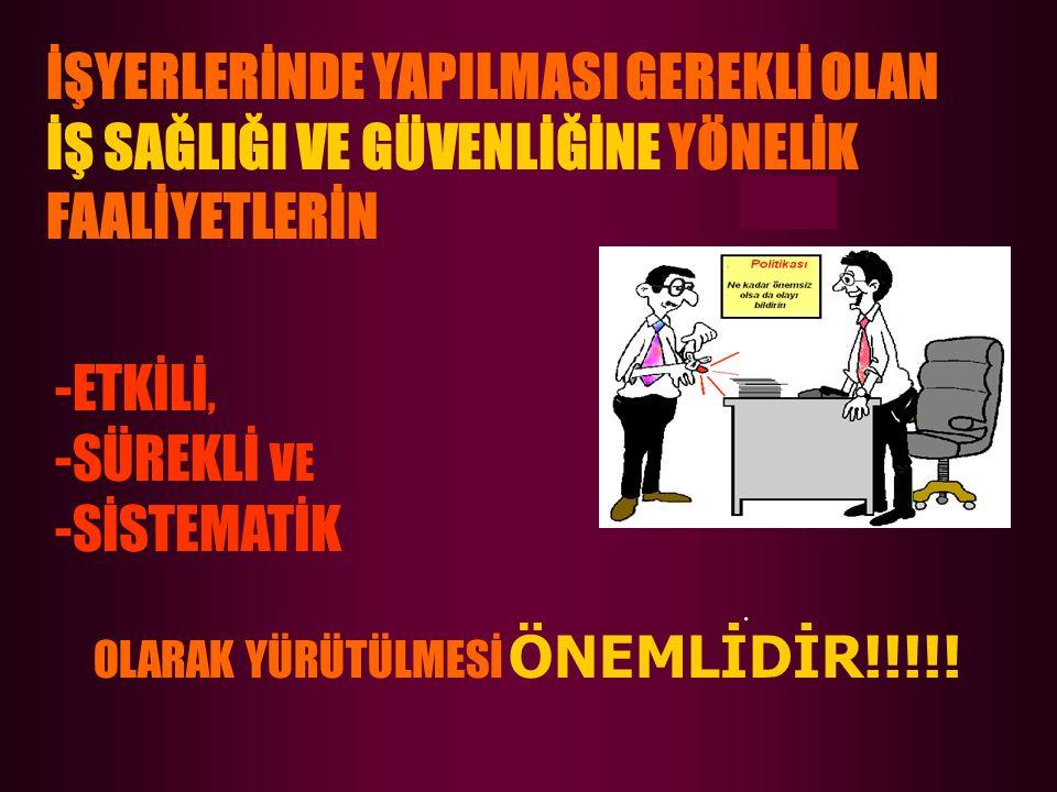 OLARAK YÜRÜTÜLMESİ ÖNEMLİDİR!!!!!