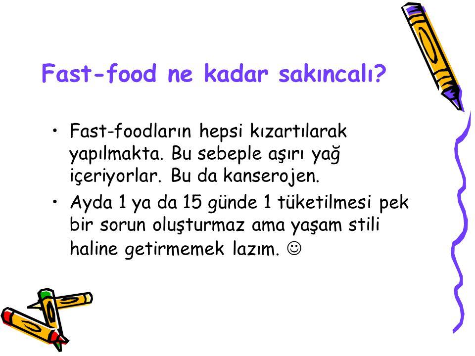 Fast-food ne kadar sakıncalı