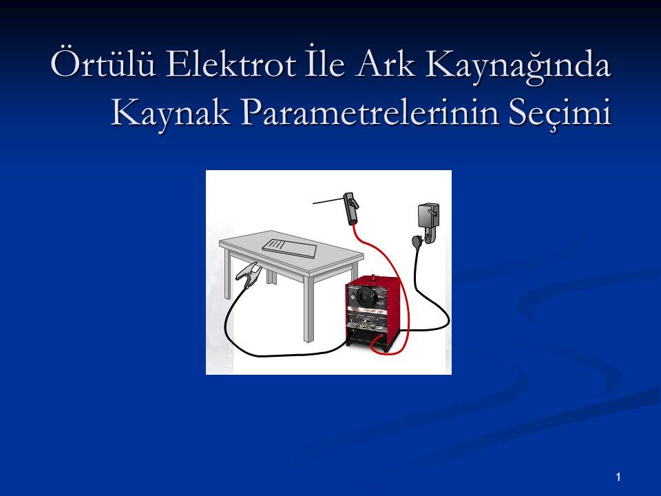 Örtülü Elektrot İle Ark Kaynağında Kaynak Parametrelerinin Seçimi