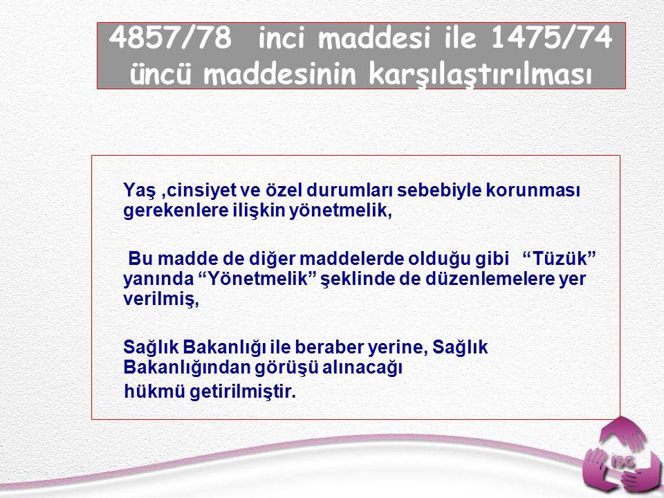 4857/78 inci maddesi ile 1475/74 üncü maddesinin karşılaştırılması