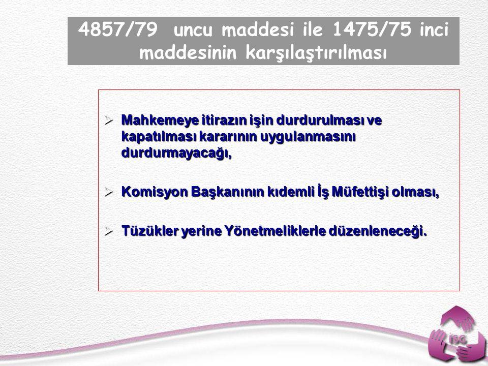 4857/79 uncu maddesi ile 1475/75 inci maddesinin karşılaştırılması