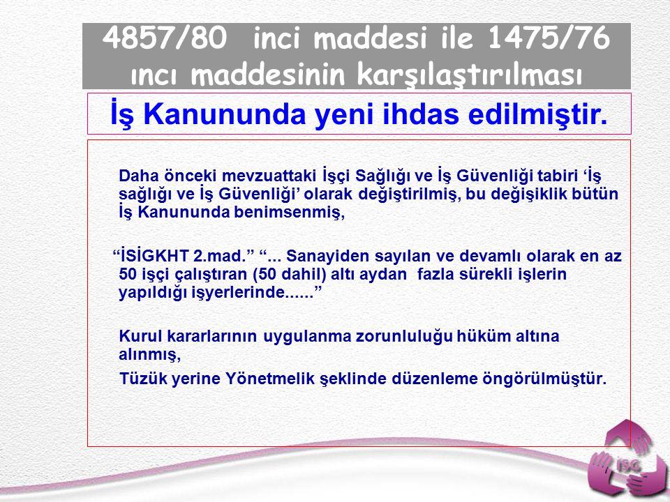 4857/80 inci maddesi ile 1475/76 ıncı maddesinin karşılaştırılması