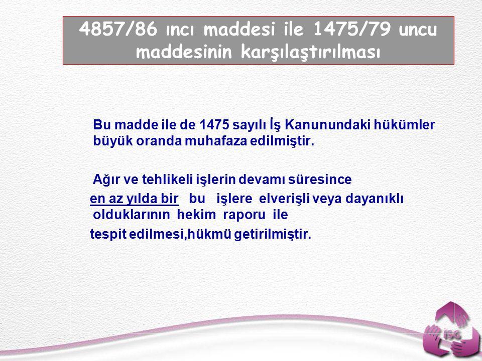 4857/86 ıncı maddesi ile 1475/79 uncu maddesinin karşılaştırılması