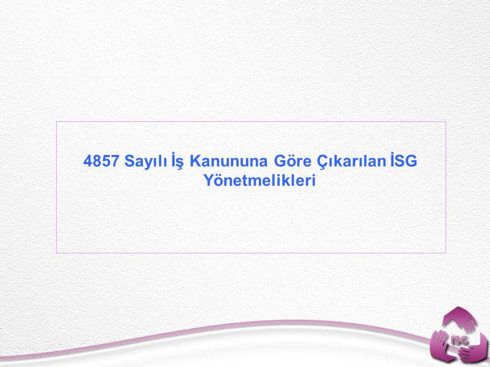 4857 Sayılı İş Kanununa Göre Çıkarılan İSG Yönetmelikleri