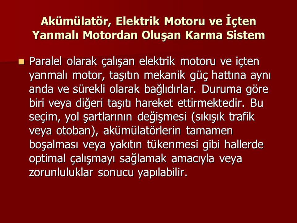 Akümülatör, Elektrik Motoru ve İçten Yanmalı Motordan Oluşan Karma Sistem