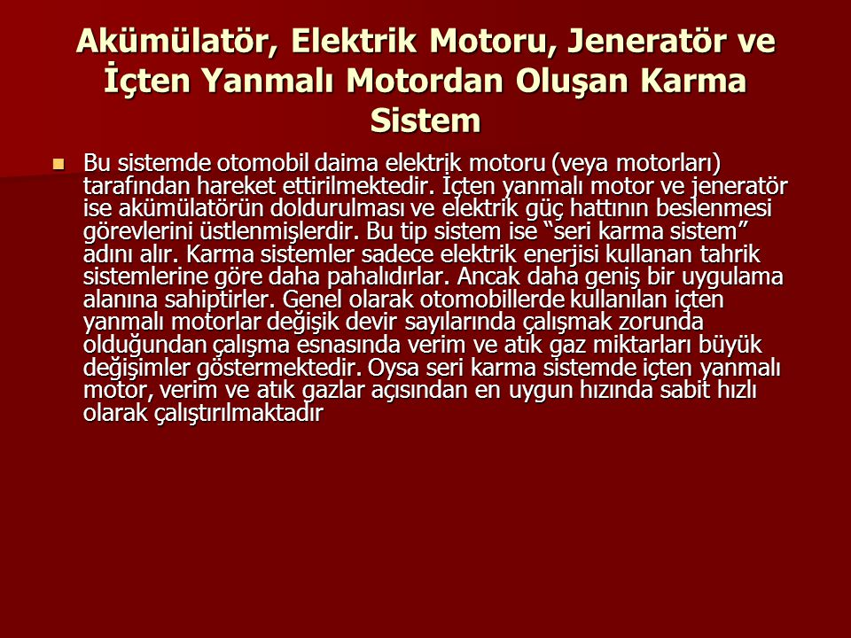Akümülatör, Elektrik Motoru, Jeneratör ve İçten Yanmalı Motordan Oluşan Karma Sistem