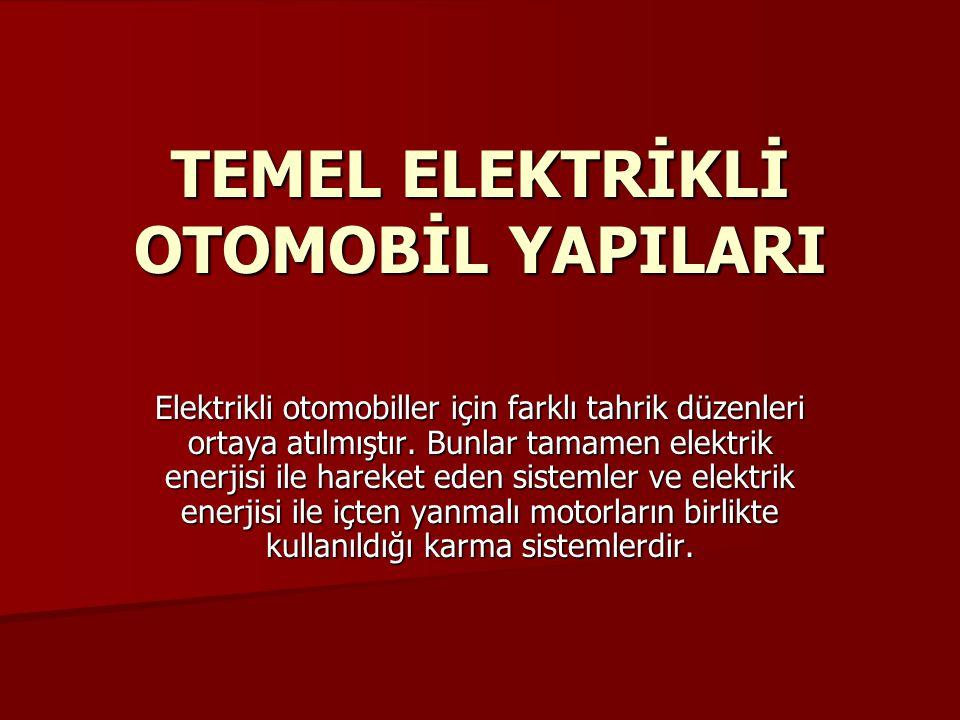 TEMEL ELEKTRİKLİ OTOMOBİL YAPILARI