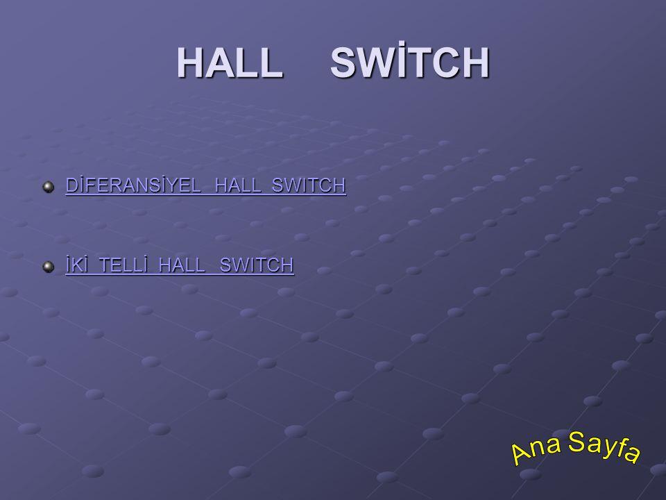 HALL SWİTCH DİFERANSİYEL HALL SWITCH İKİ TELLİ HALL SWITCH Ana Sayfa