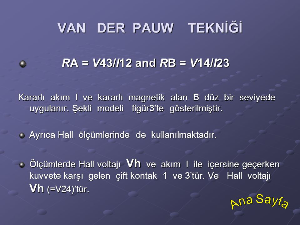 VAN DER PAUW TEKNİĞİ RA = V43/I12 and RB = V14/I23 Ana Sayfa