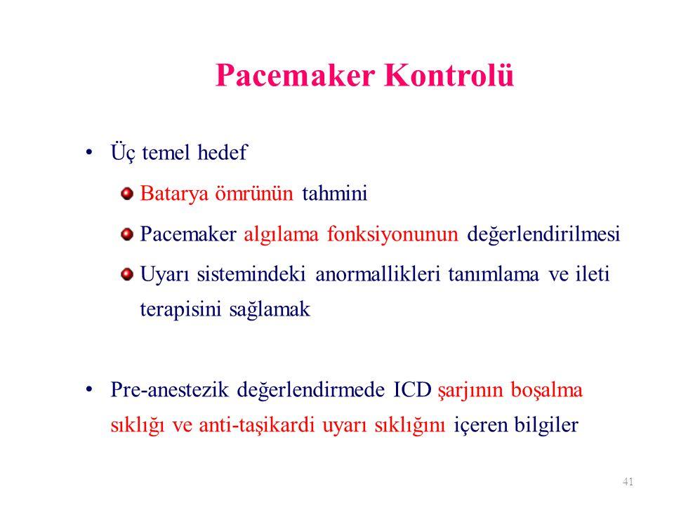 Pacemaker Kontrolü Üç temel hedef Batarya ömrünün tahmini
