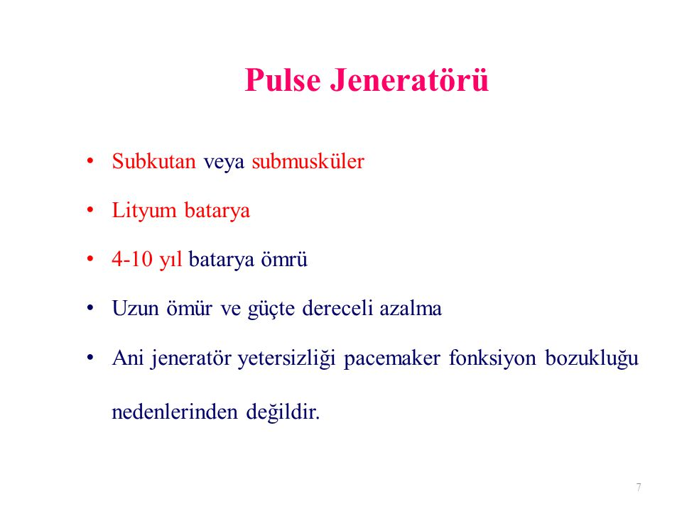 Pulse Jeneratörü Subkutan veya submusküler Lityum batarya