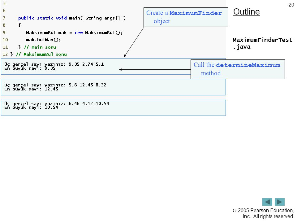 Outline Create a MaximumFinder object Call the determineMaximum method