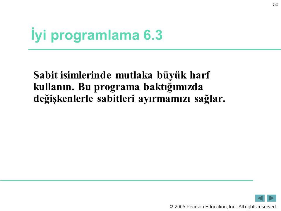 İyi programlama 6.3 Sabit isimlerinde mutlaka büyük harf kullanın.