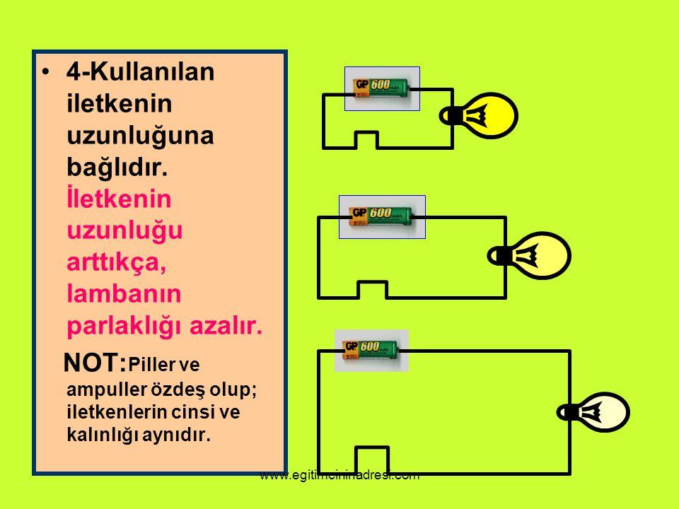 4-Kullanılan iletkenin uzunluğuna bağlıdır