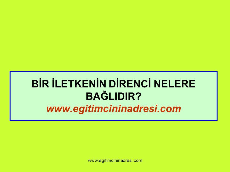 BİR İLETKENİN DİRENCİ NELERE BAĞLIDIR www.egitimcininadresi.com