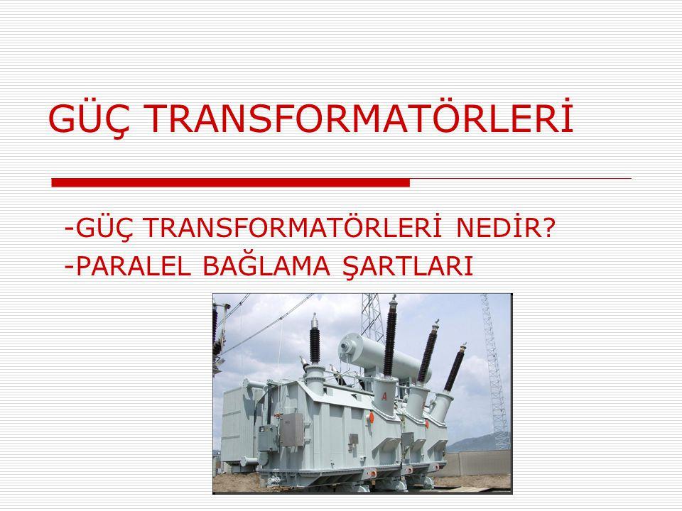 GÜÇ TRANSFORMATÖRLERİ