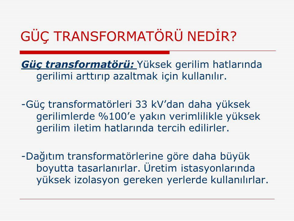 GÜÇ TRANSFORMATÖRÜ NEDİR