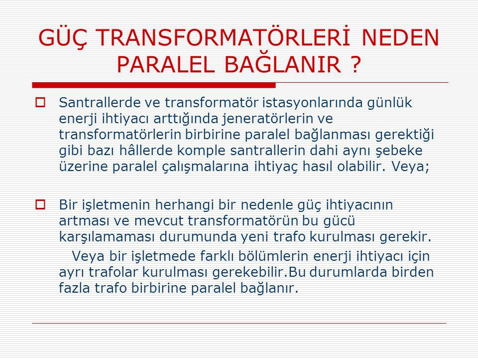 GÜÇ TRANSFORMATÖRLERİ NEDEN PARALEL BAĞLANIR