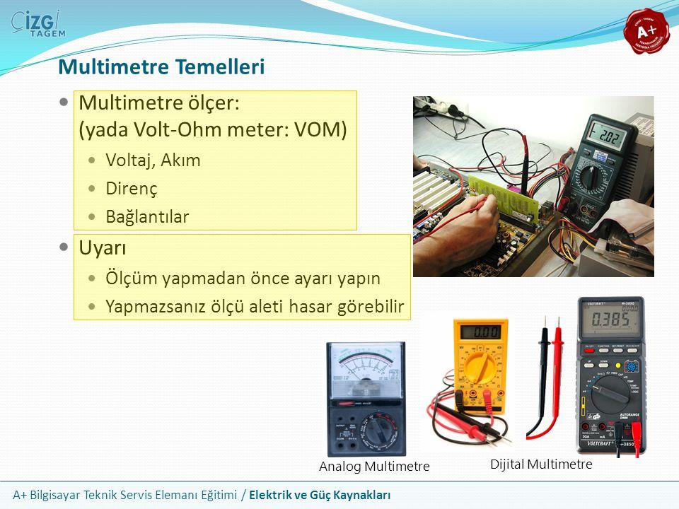 Multimetre Temelleri Multimetre ölçer: (yada Volt-Ohm meter: VOM)