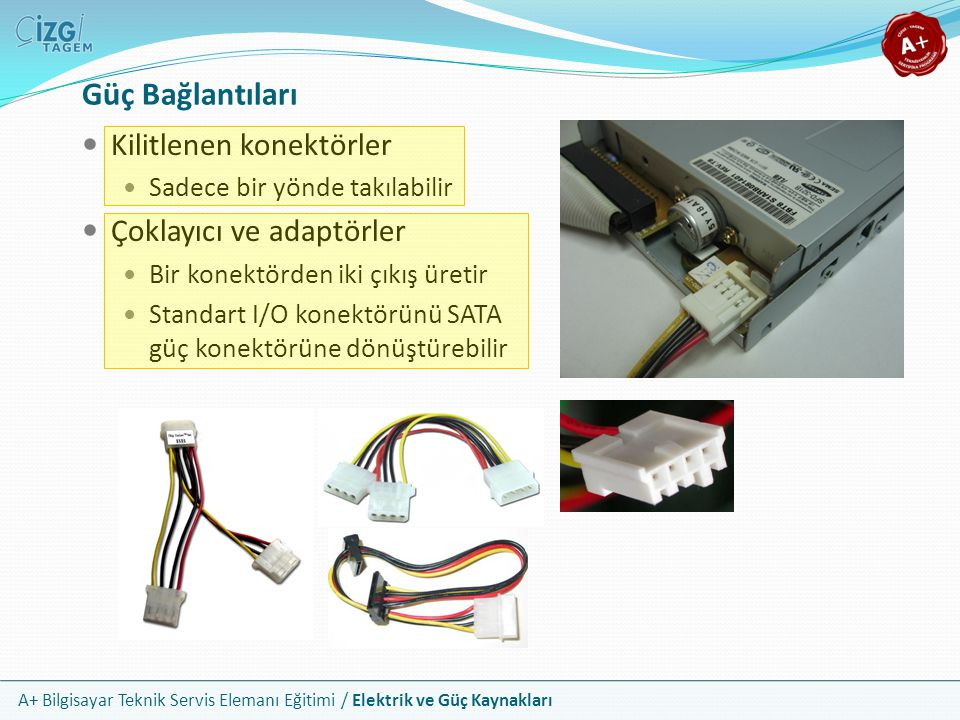 Güç Bağlantıları Kilitlenen konektörler Çoklayıcı ve adaptörler