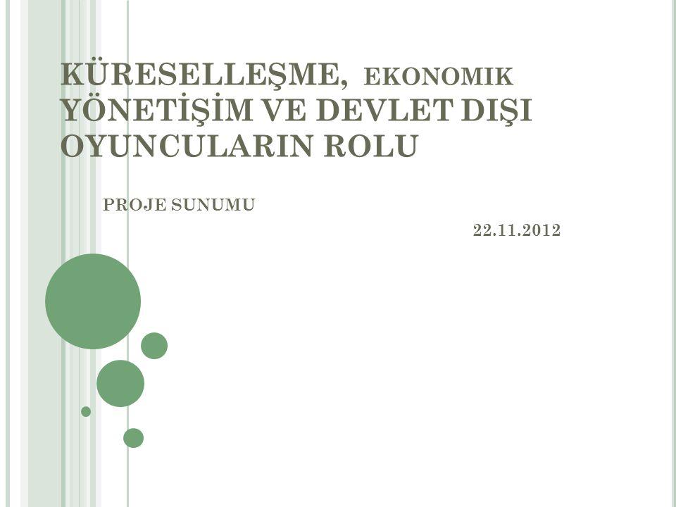 KÜRESELLEŞME, ekonomik YÖNETİŞİM VE DEVLET DIŞI OYUNCULARIN ROLU