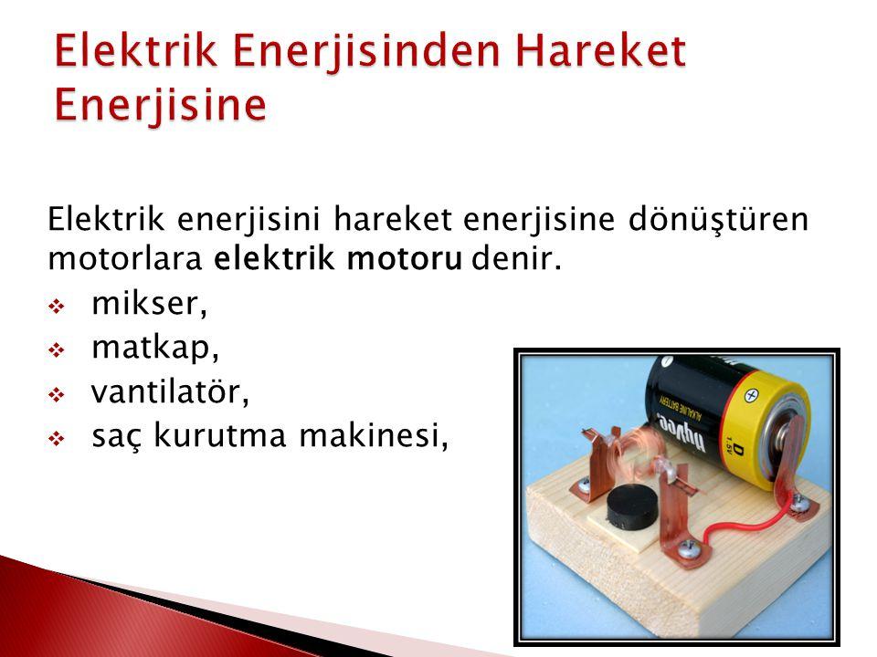 Elektrik Enerjisinden Hareket Enerjisine