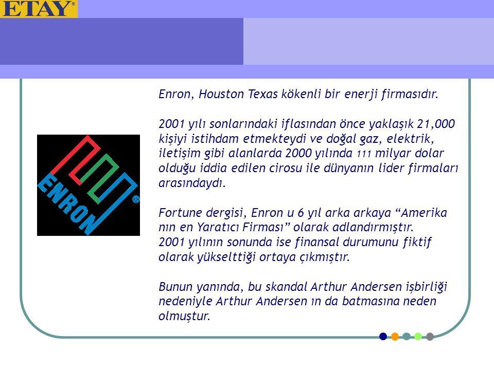 Enron, Houston Texas kökenli bir enerji firmasıdır.