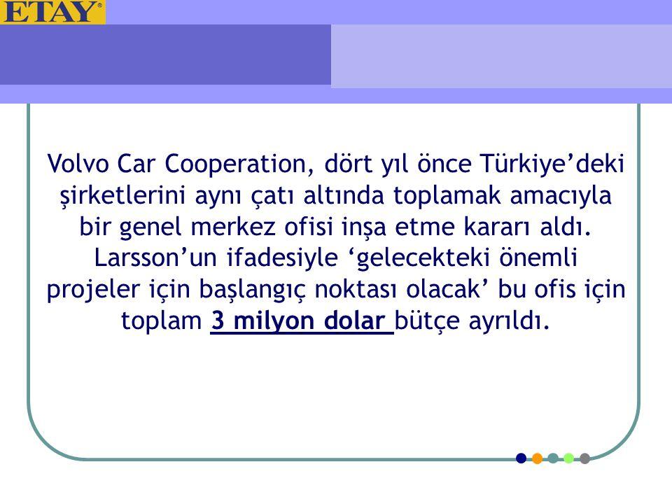 Volvo Car Cooperation, dört yıl önce Türkiye'deki şirketlerini aynı çatı altında toplamak amacıyla bir genel merkez ofisi inşa etme kararı aldı.