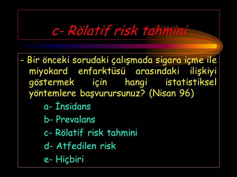 c- Rölatif risk tahmini