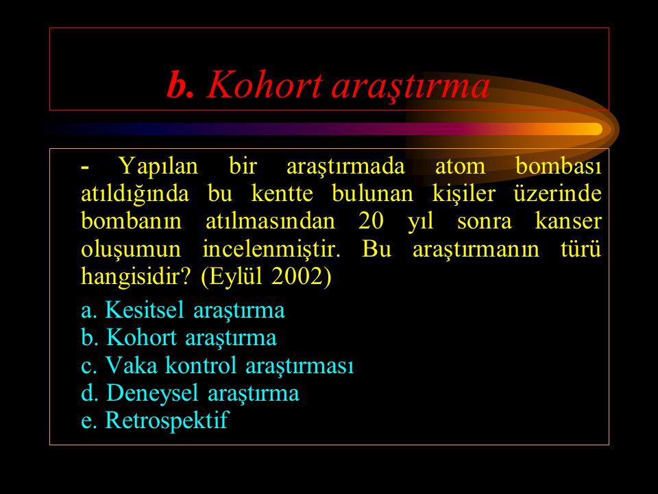 b. Kohort araştırma