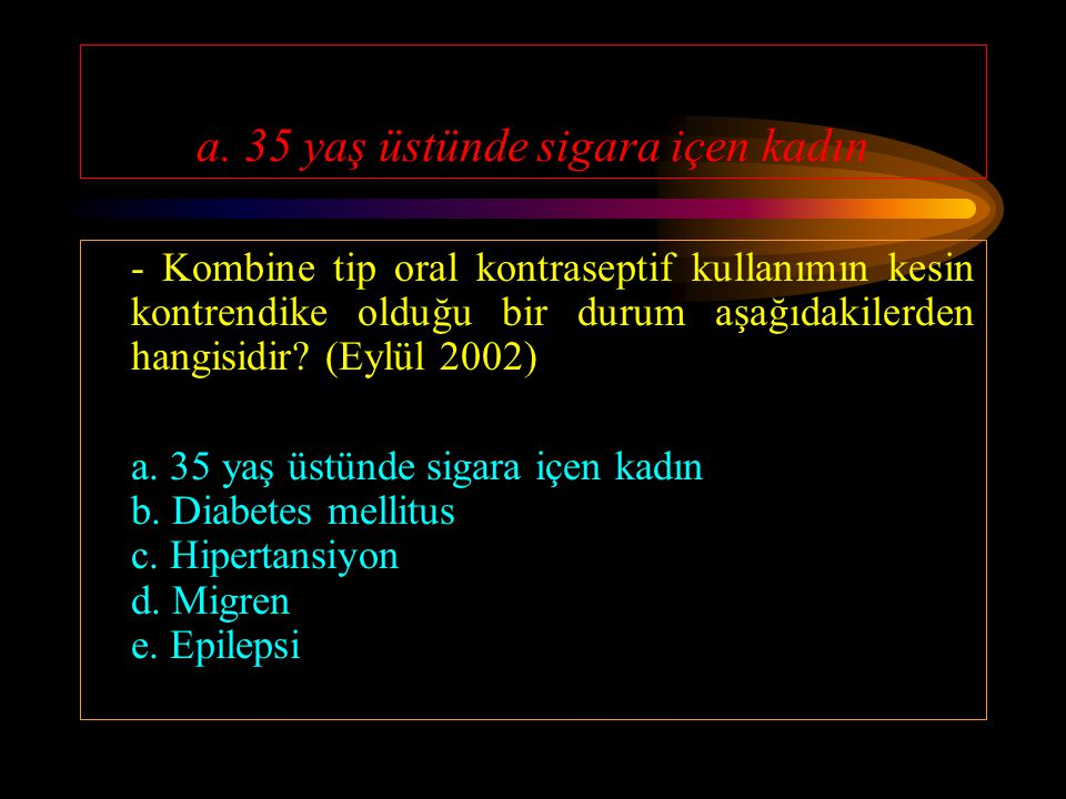 a. 35 yaş üstünde sigara içen kadın